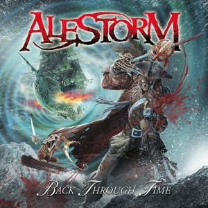 Alestorm Back Through Time 2011